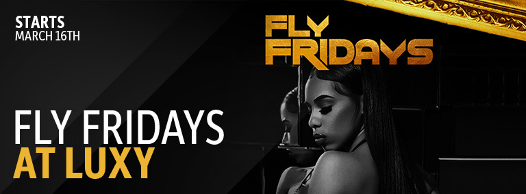 Fly Fridays at Luxy