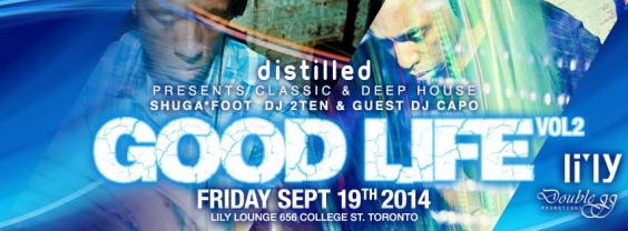 DISTILLED PRESENTS: THE GOOD LIFE VOL2 @ LILY LOUNGE