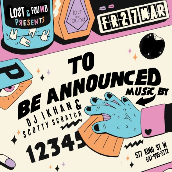 To Be Announced - Friday March 27th - Lost And Found