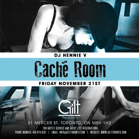 Dj.Hennie V at Gilt Toronto/ Friday, Nov 21