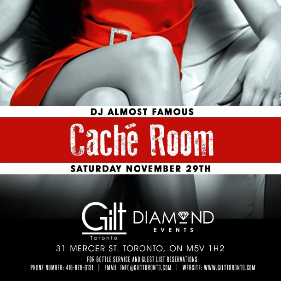 Dj Almost Famous at Gilt Toronto/ Saturday, Nov 29 #SpecialEvent #CacheRoom