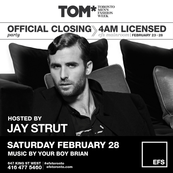 EFS Official Toronto Men's Fashion Week Closing Party