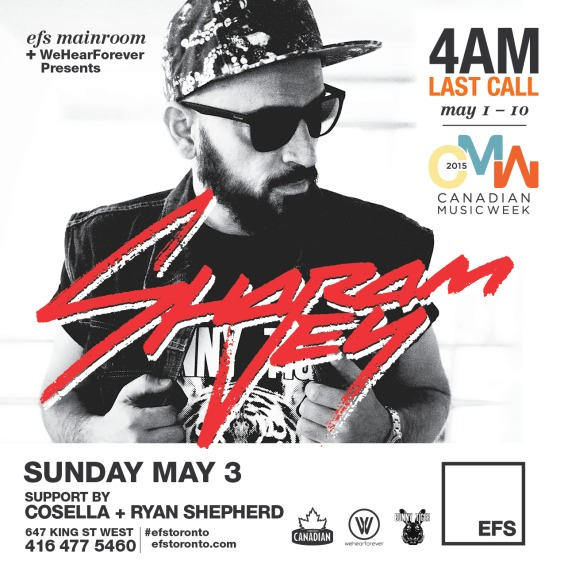 EFS + WeHearForever Presents Sharam Jey | Canadian Music Week