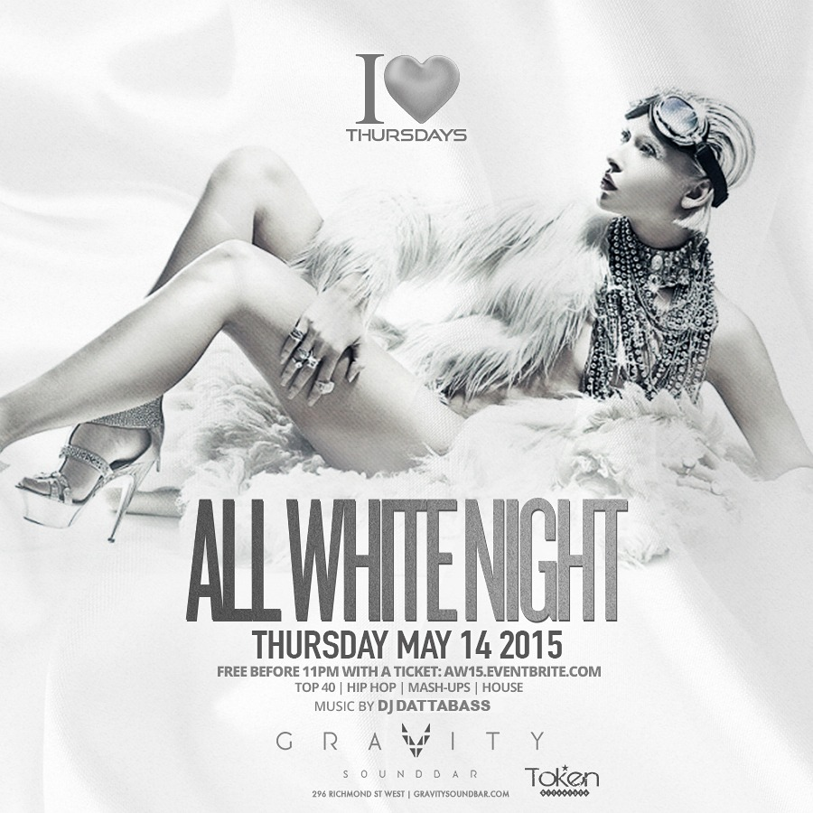 Free Talk Thursday May 14th In >> All White Night Thursday May 14 Gravity Toronto On