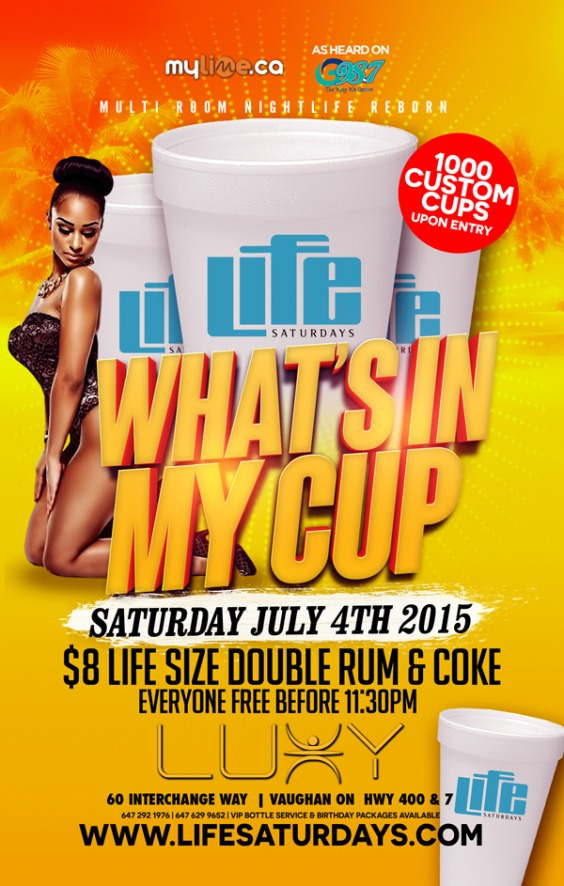 Life Saturdays - WHATS IN MY CUP - Everyone Free Before 11:30pm