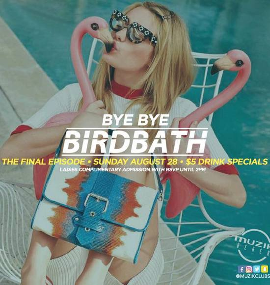 Birdbath At Muzik Beach Club