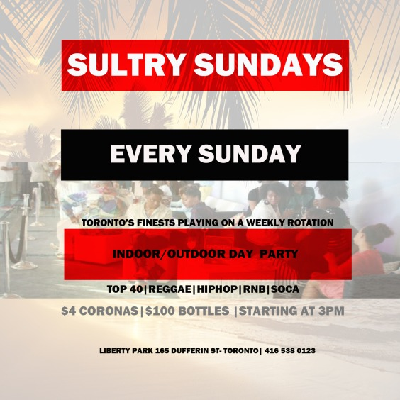 Sultry Sundays at Liberty Park (Toronto) starting at 3pm -11pm