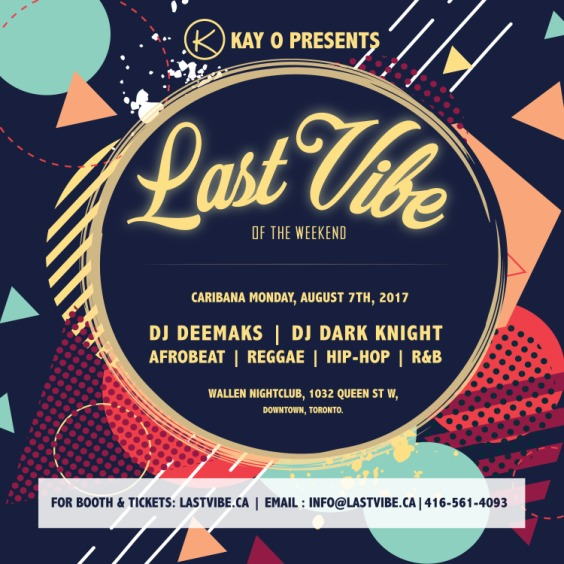 THE LAST VIBE | CARIBANA MONDAY | AUGUST 7TH 2017