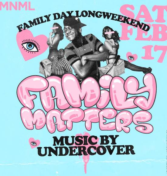 MNML Presents Family Matters w/ Undercover