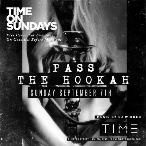 PASS THE HOOKAH AT TIME ON SUNDAYS