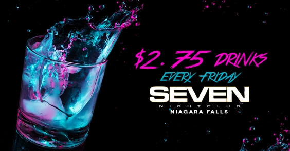 FREEDOM FRIDAYS NIAGARA FALLS | $2.75 DRINKS ALL NIGHT