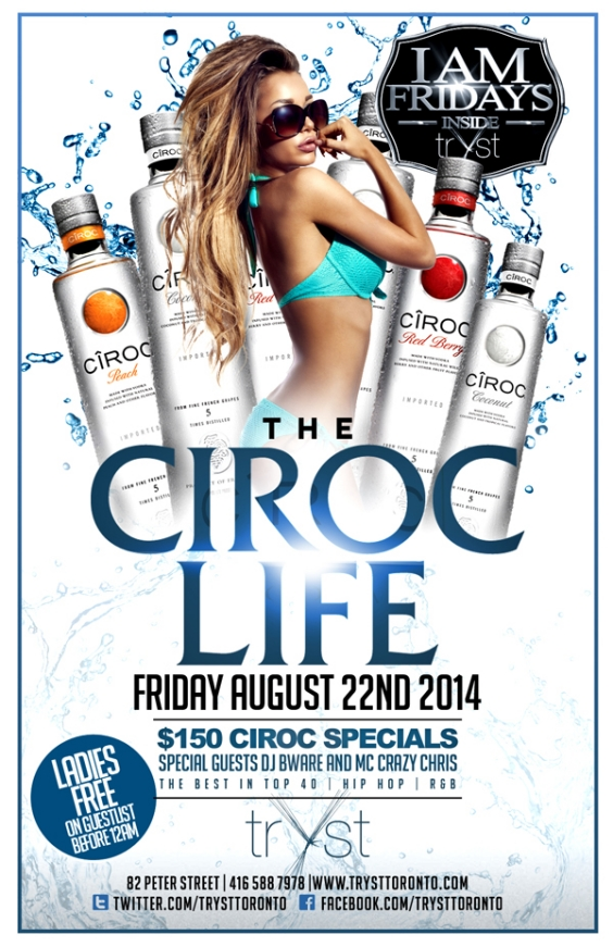 I AM FRIDAYS- THE CIROC LIFE