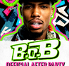 B.O.B OFFICIAL AFTER PARTY AT PRODUCT NIGHTCLUB