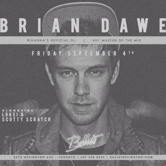DJ Brian Dawe (Rihanna's Tour DJ) - Friday at The Ballet