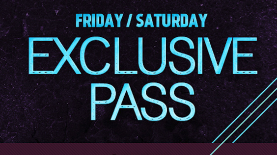 Friday/Saturday Exclusive Pass