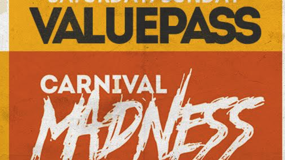 Carnival Madness Saturday/Sunday Value Pass